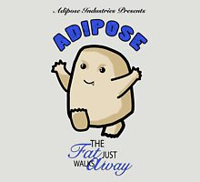 Adipose - the fat just walks away Unisex T-Shirt