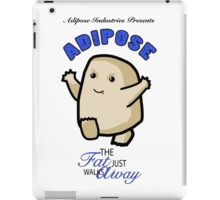 Adipose - the fat just walks away iPad Case/Skin