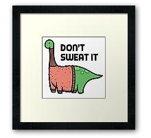 Don't Sweat it Framed Print