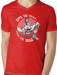 Give Me Head...Till I'm Dead Mens V-Neck T-Shirt