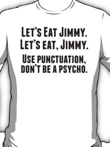 Use Punctuation Don't Be A Psycho T-Shirt