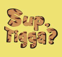 Sup, Tigga? Kids Tee