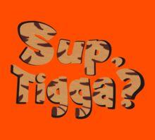 Sup, Tigga? by dodadue89