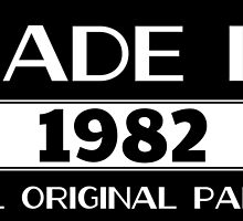 Made in 1982 all original parts by birthdaytees