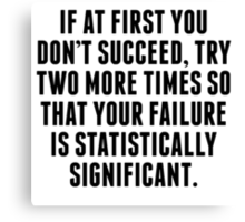 Statistically Significant Failure Canvas Print