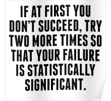 Statistically Significant Failure Poster