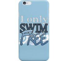 I only Swim FREE - Iwatobi Swim Club Anime Quote iPhone Case/Skin