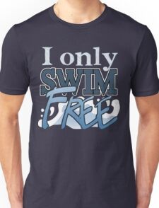 I only Swim FREE - Iwatobi Swim Club Anime Quote Unisex T-Shirt