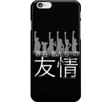 Sign of our friendship iPhone Case/Skin