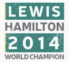 Mercedes F1 Lewis Hamilton 2014 World Champion grungy design by ApexFibers