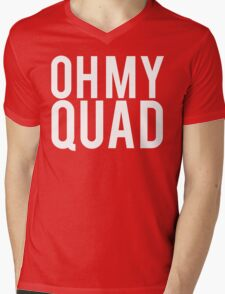 Oh My Quad - Funny Bodybuilding Mens V-Neck T-Shirt