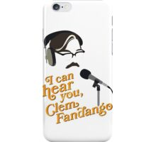 "Toast of London - ""I can hear you, Clem Fandango"" iPhone Case/Skin"