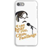 "Toast of London - ""I can hear you, Clem Fandango"" iPhone Case/Skin"