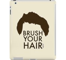 Brush Your Hair iPad Case/Skin