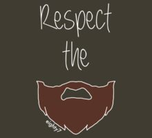 Respect the Beard by Eighty7