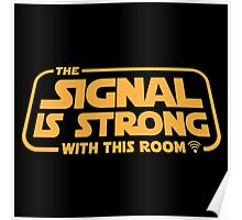 Star Wars - The Signal is Strong with this room. Poster