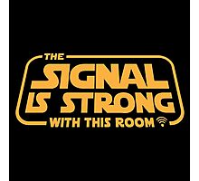 Star Wars - The Signal is Strong with this room. Photographic Print