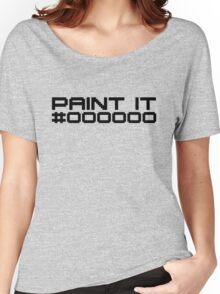 Paint It Black (Black Text Version) Women's Relaxed Fit T-Shirt