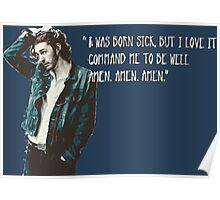 I was born sick, but I love it Poster