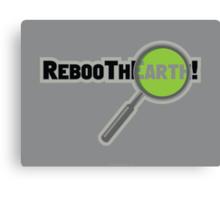 RebooThEarth! Canvas Print