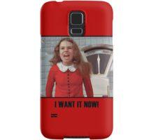 I Want It Now! Samsung Galaxy Case/Skin