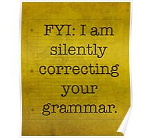 FYI I am silently correcting your grammar poster Poster