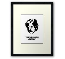 Toast of London 'Fire the Nuclear Weapons' Framed Print