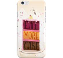 Eat More Cake iPhone Case/Skin