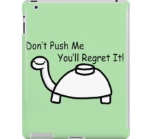 Don't Push Me Mine Turtle iPad Case/Skin
