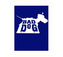 Bad Dog 3 Art Print
