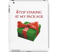 Stop Staring at my Package Christmas Present iPad Case/Skin