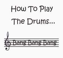 How To Play the Drums... by Mikoni