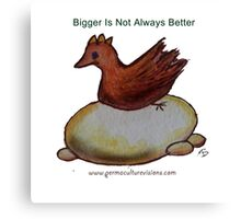Bigger Is Not Always Better Canvas Print