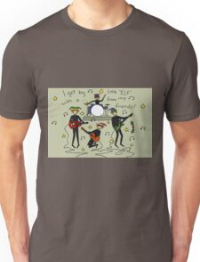 I Get By with a Little 'Elf' from My Friends Unisex T-Shirt