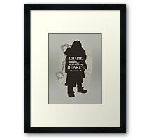 Loyalty. Honor. A Willing Heart. Framed Print