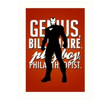 Genius, Billionaire, Playboy, Philanthropist.  Art Print