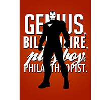 Genius, Billionaire, Playboy, Philanthropist.  Photographic Print