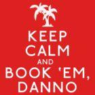 Keep Calm and Book 'Em, Danno by Avia Asner