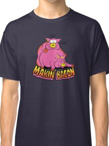 Makin' Bacon Classic T-Shirt