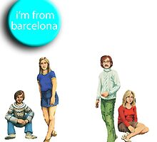 I'm from Barcelona by kyletheartist