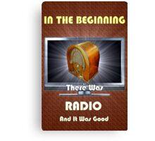 In The Beginning....RADIO Canvas Print