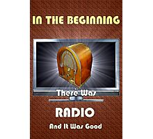 In The Beginning....RADIO Photographic Print