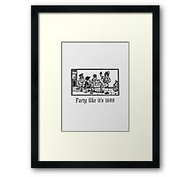 Party like it's 1699  Framed Print