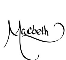 Macbeth by Malia Lukomski