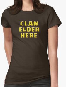 Clan Elder Here Womens Fitted T-Shirt