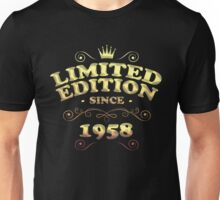Limited edition since 1958 Unisex T-Shirt