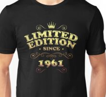 Limited edition since 1961 Unisex T-Shirt