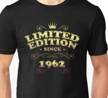 Limited edition since 1962 Unisex T-Shirt