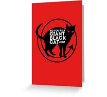 Giant Black Cat - Carmilla Series ; Greeting Card