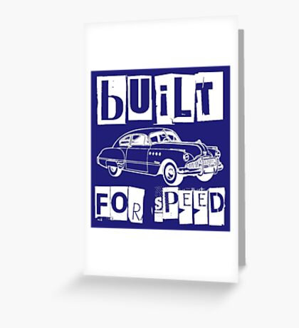 BUILT FOR SPEED-CLASSIC RIDE Greeting Card